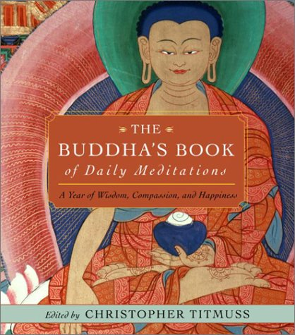 The Buddha's Book of Daily Meditations: A Year of Wisdom, Compassion, and Happiness 9780609807804
