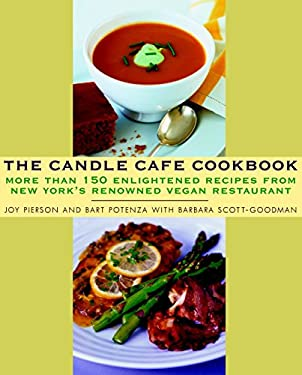Candle Cafe Cookbook : More Than 150 Enlightened Recipes from New York's Renowned Vegan Restaurant