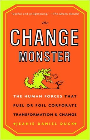 The Change Monster: The Human Forces That Fuel or Foil Corporate Transformation and Change 9780609808818