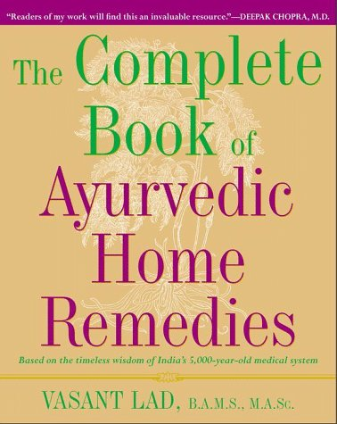 The Complete Book of Ayurvedic Home Remedies 9780609802861