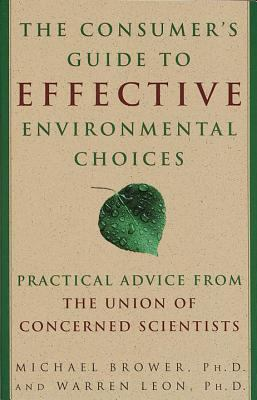 The Consumer's Guide to Effective Environmental Choices: Practical Advice from the Union of Concerned Scientists 9780609802816