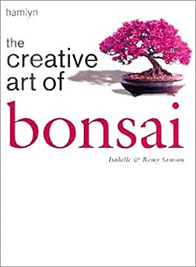 The Creative Art of Bonsai 9780600601807