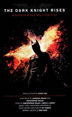 The Dark Knight Rises: The Official Movie Novelization 9780606264235