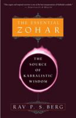 The Essential Zohar: The Source of Kabbalistic Wisdom 9780609807316