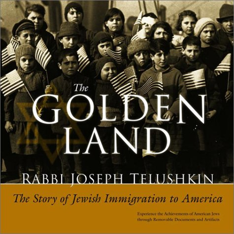 The Golden Land: The Story of Jewish Immigration to America 9780609609040