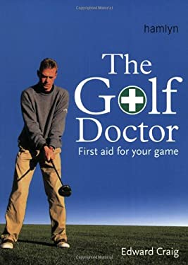 The Golf Doctor: First Aid for Your Game 9780600609612