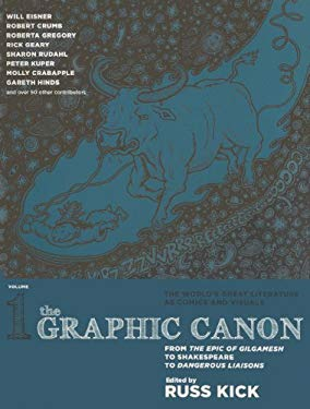 The Graphic Canon, Volume 1: From the Epic of Gilgamesh to Shakespeare to Dangerous Liaisons 9780606264136