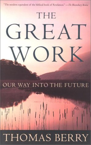 The Great Work: Our Way Into the Future 9780609804995