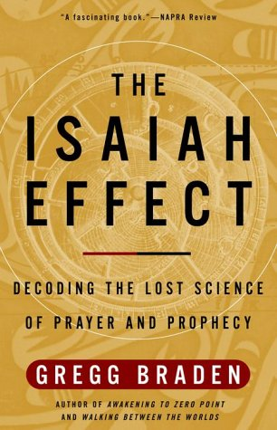 The Isaiah Effect: Decoding the Lost Science of Prayer and Prophecy 9780609807965