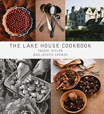 The Lake House Cookbook Trudie Styler and Joseph Sponzo