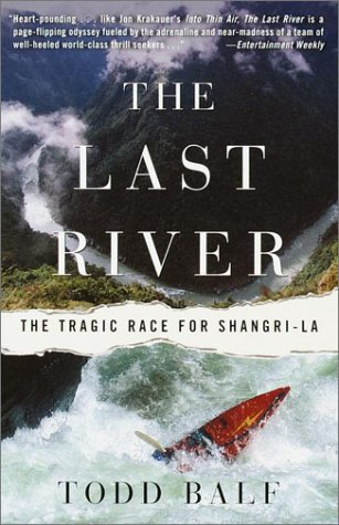 The Last River: The Tragic Race for Shangri-La 9780609808016