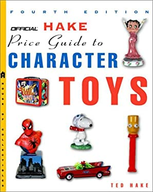 The Official Hake's Price Guide to Character Toys, 4th Edition 9780609808221