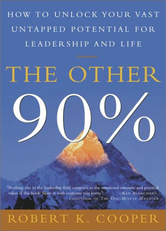 The Other 90%: How to Unlock Your Vast Untapped Potential for Leadership and Life 9780609808801
