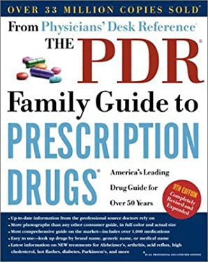 The PDR Family Guide to Prescription Drugs, 9th Edition: America's Leading Drug Guide for Over 50 Years 9780609809501