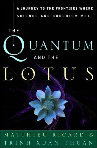 The Quantum and the Lotus: A Journey to the Frontiers Where Science and Buddhism Meet 9780609608548