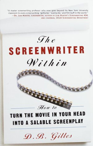 The Screenwriter Within: How to Turn the Movie in Your Head Into a Salable Screenplay 9780609804957