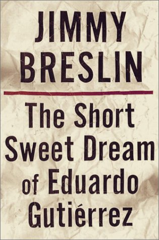 The Short Sweet Dream of Eduardo Gutierrez 9780609608272