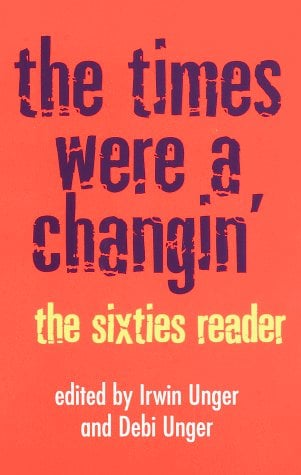 The Times Were a Changin': The Sixties Reader 9780609803370