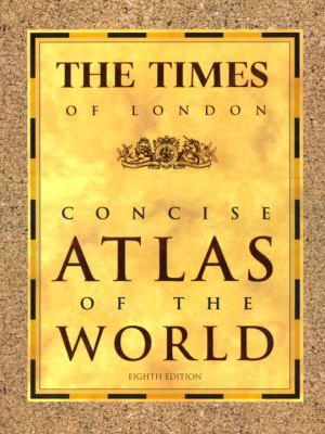 The Times of London Concise Atlas of the World: Eighth Edition 9780609608906