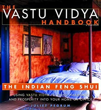 The Vastu Vidya Handbook: The Indian Feng Shui 9780609805787