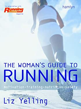 The Woman's Guide to Running: Motivation*training*nutrition*safety 9780600614050
