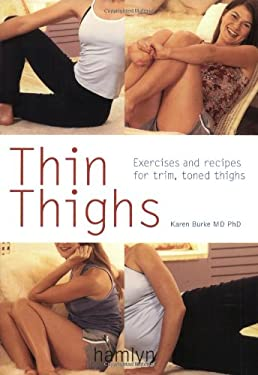 Thin Thighs: Exercises and Recipes for Trim, Toned Thighs 9780600610069
