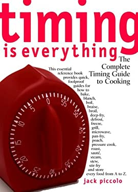 Timing Is Everything: The Complete Timing Guide to Cooking 9780609802076
