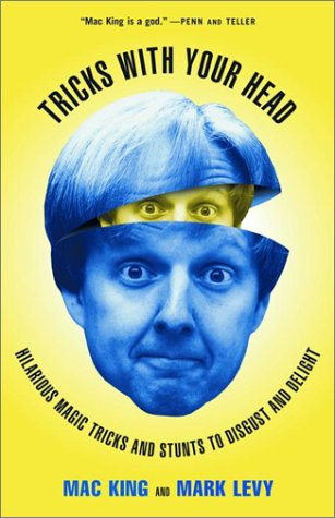 Tricks with Your Head: Hilarious Magic Tricks and Stunts to Disgust and Delight 9780609805916