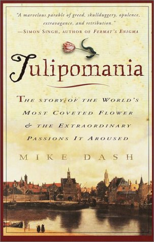 Tulipomania: The Story of the World's Most Coveted Flower & the Extraordinary Passions It Aroused 9780609807651