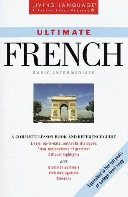 Ultimate French: Basic - Intermediate: Book 9780609802564