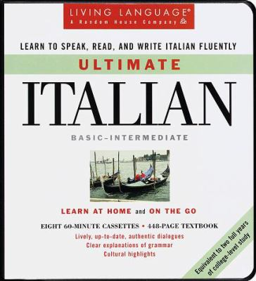 Ultimate Italian: Basic - Intermediate: Cassette/Book Package [With Manual] 9780609601990