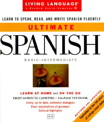 Ultimate Spanish: Basic-Intermediate Cassette Program [With 448 Page Book] 9780609607633