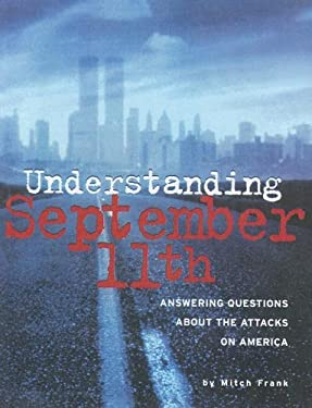 Understanding September 11th: Answering Questions about the Attacks on America 9780606256056