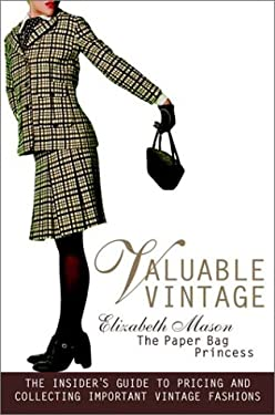 Valuable Vintage: The Insider's Guide to Pricing and Collecting Important Vintage Fashions 9780609807033