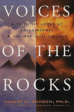 Voices of the Rocks: A Scientist Looks at Catastrophes and Ancient Civilizations 9780609603697