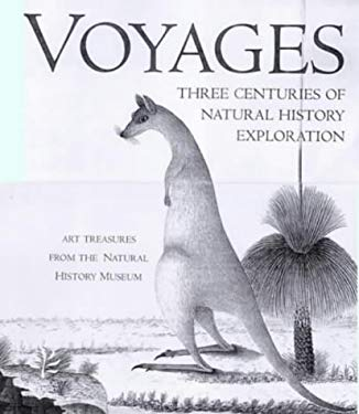 Voyages of Discovery: Three Centuries of Natural History Exploration 9780609605363