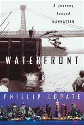 Waterfront: A Journey Around Manhattan 2272384