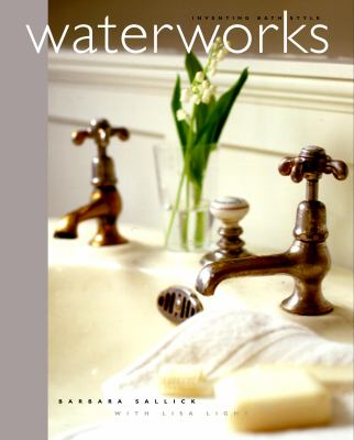Waterworks: Inventing Bath Style 9780609604212