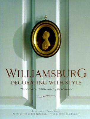 Williamsburg: Decorating with Style 9780609600498