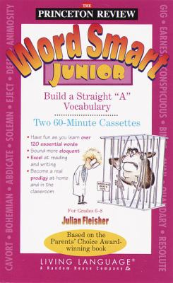 Word Smart Junior: Build a Straight \u0026quot;A\u0026quot; Vocabulary