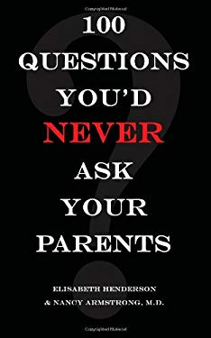 100 Questions You'd Never Ask Your Parents 9780615165189