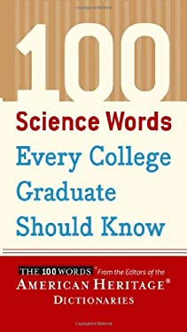 100 Science Words Every College Graduate Should Know 9780618701742