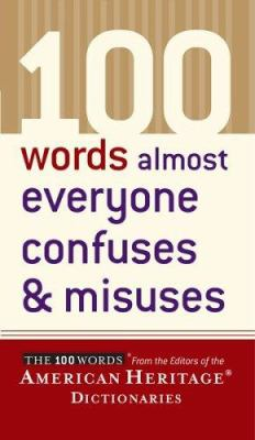 100 Words Almost Everyone Confuses & Misuses 9780618493333