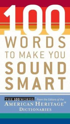 100 Words to Make You Sound Smart 9780618714889