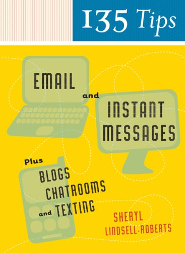 135 Tips on Email and Instant Messages: Plus Blogs, Chatrooms, and Texting 9780618942589