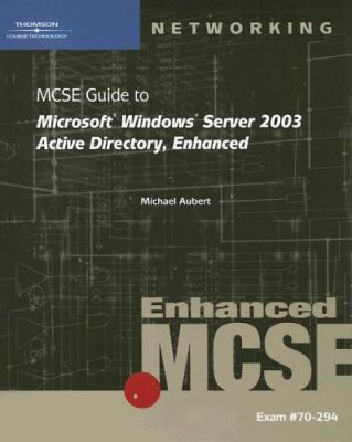70-294: MCSE Guide to Microsoft Windows Server 2003 Active Directory, Enhanced 9780619217556