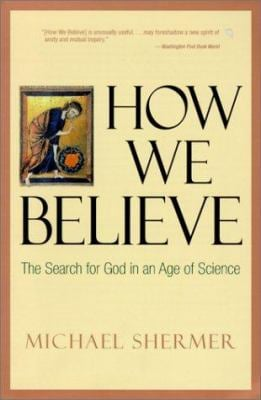 How We Believe: The Search for God in an Age of Science 9780613354134