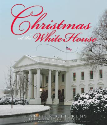 Christmas at the White House - And Reflections from America's First Ladies 9780615287645