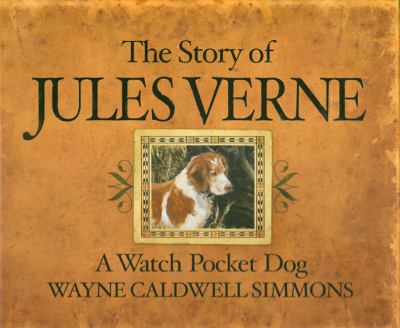 The Story of Jules Verne: A Watch Pocket Dog 9780615289915