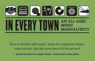 In Every Town: An All-Ages Music Manualfesto 9780615317427